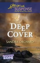 Deep Cover ebook by Sandra Orchard