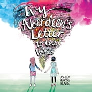 Ivy Aberdeen's Letter to the World audiobook by Ashley Herring Blake