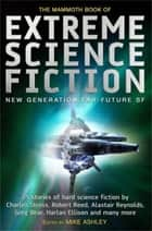 The Mammoth Book of Extreme Science Fiction ebook by Mike Ashley, Mike Ashley