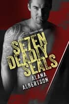 Se7en Deadly SEALs - Season One ebook by Alana Albertson