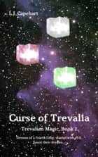 Curse of Trevalia (Trevalian Magic, Book 2) ebook by L.J. Capehart