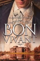 Bon vivant ebook by Elizabeth Bowman