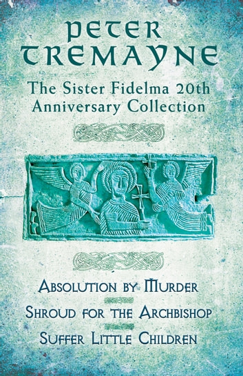 The Sister Fidelma 20th Anniversary Collection ebook by Peter Tremayne