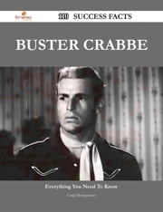 Buster Crabbe 110 Success Facts - Everything you need to know about Buster Crabbe ebook by Craig Montgomery