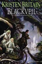 Blackveil ebook by Kristen Britain