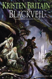 Blackveil - Book Four of Green Rider ebook by Kristen Britain