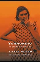 Yonnondio - From the Thirties ebook by Tillie Olsen, Linda Ray Pratt
