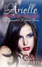 Arielle Immortal Struggle ebook by Lilian Roberts