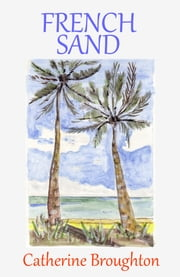 French Sand ebook by Catherine Broughton