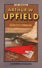 Death of a Swagman - An Inspector Bonaparte Mystery #9 featuring Bony, the first Aboriginal detective ebook by Arthur W. Upfield