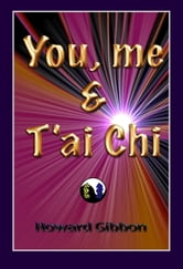 You Me & Tai Chi ebook by Howard Gibbon