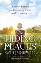 The Hiding Places - A compelling tale of murder and deceit with a twist you won't see coming ebook by Katherine Webb