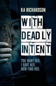 With Deadly Intent ebook by K.A. Richardson