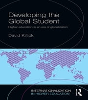Developing the Global Student - Higher education in an era of globalization ebook by David Killick