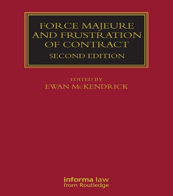 Force Majeure and Frustration of Contract ebook by Ewan McKendrick