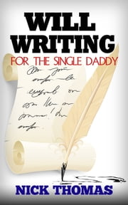 Will Writing For The Single Daddy ebook by Nick Thomas