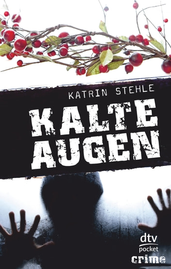 Kalte Augen - Roman dtv pocket crime ebook by Katrin Stehle