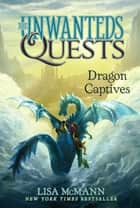 Dragon Captives ebook by Lisa McMann