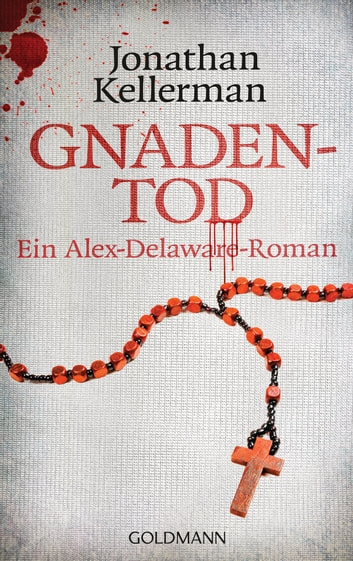Gnadentod - Ein Alex-Delaware-Roman 14 ebook by Jonathan Kellerman