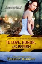 To Love, Honor, and Perish - Squeaky Clean Mysteries, #6 ebook by Christy Barritt