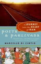 Poets and Pahlevans ebook by Marcello Di Cintio