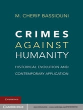 Crimes against Humanity - Historical Evolution and Contemporary Application ebook by M. Cherif  Bassiouni