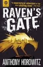 The Power of Five: Raven's Gate ebook by Anthony Horowitz