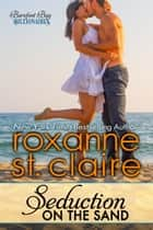 Seduction on the Sand - The Billionaires of Barefoot Bay #2 ebook de Roxanne St. Claire