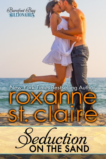 Seduction on the sand ebook by roxanne st claire 9780988373624 seduction on the sand the billionaires of barefoot bay 2 ebook by roxanne st fandeluxe Ebook collections