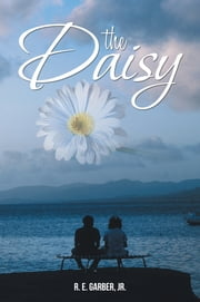 THE DAISY ebook by R. E. GARBER, JR.