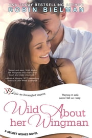 Wild About Her Wingman ebook by Robin Bielman