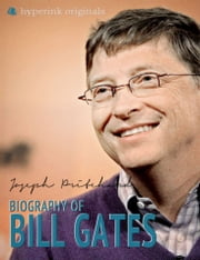 Bill Gates: A Biography ebook by Joseph Pritchard