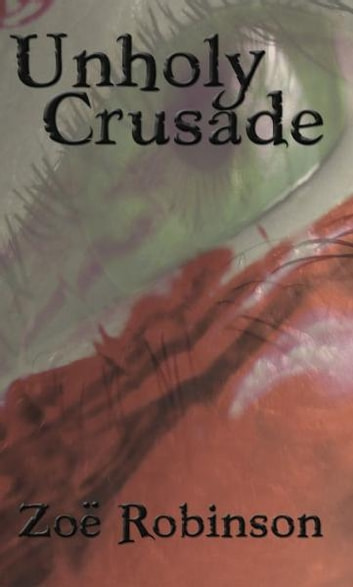 Unholy Crusade ebook by Zoe Robinson