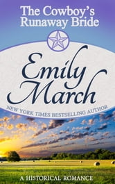 The Cowboy's Runaway Bride ebook by Emily March