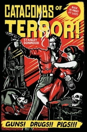 Catacombs of Terror! ebook by Stanley Donwood
