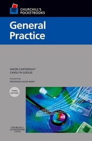 Churchill's Pocketbook of General Practice ebook by Simon Cartwright,Carolyn Godlee