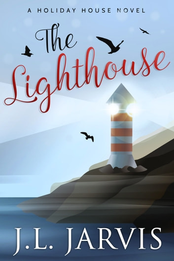 The Lighthouse - A Holiday House Novel ebook by J.L. Jarvis