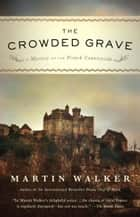The Crowded Grave ebook by Martin Walker
