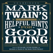 Mark Twain's Helpful Hints for Good Living - A Handbook for the Damned Human Race audiobook by Mark Twain