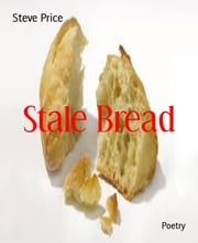 Stale Bread ebook by Steve Price