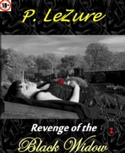 The Revenge of the Black Widow ebook by P. LeZure