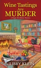 Wine Tastings Are Murder ebook by Libby Klein
