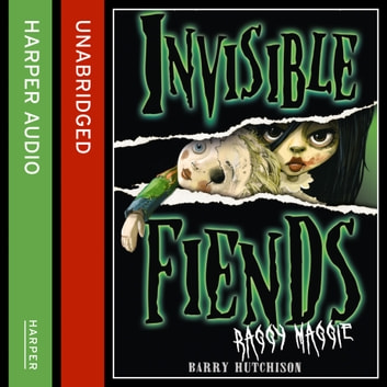 Raggy Maggie (Invisible Fiends, Book 2) audiobook by Barry Hutchison