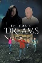 In Your Dreams ebook by Michael McDonald