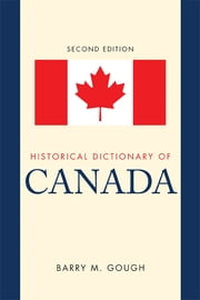 Historical Dictionary of Canada ebook by Barry M. Gough