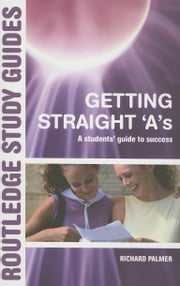 Getting Straight 'A's ebook by Palmer, Richard