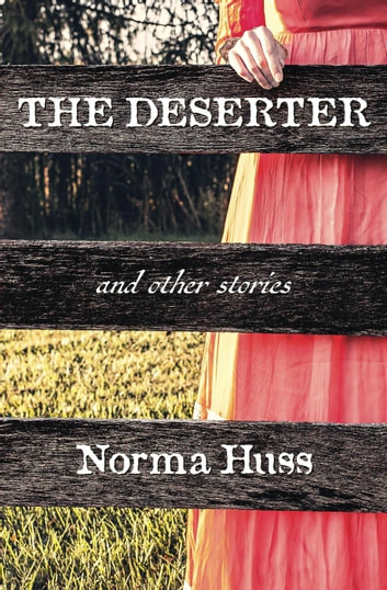 The Deserter and Other Stories - Jo Durbin Mysteries ebook by Norma Huss