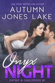 Onyx Night - Catnip & Cauldrons, Book #1 ebook by Autumn Jones Lake