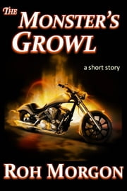 The Monster's Growl ebook by Roh Morgon