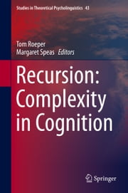 Recursion: Complexity in Cognition ebook by Margaret Speas,Thomas Roeper